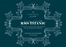 Titanic, Greenbank Hotel, What's On, Falmouth, 2018